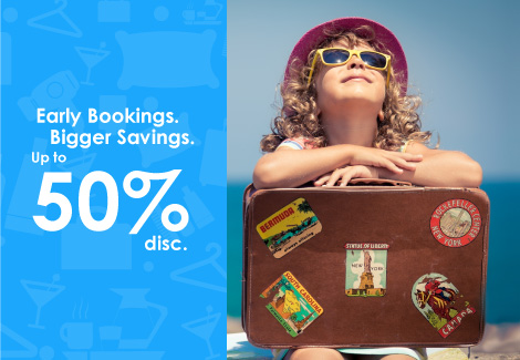 Early Booking, Bigger Saving up to 50% disc!